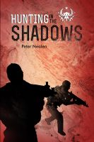 Peter Nealen - Hunting in the Shadows