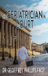 The Geriatrician in Court by Dr Geoffrey Phillips FRCP