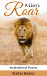 A Lion's Roar: Inspirational Poems by Bisher Beeso