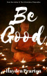 Be Good by Hayden Pearton