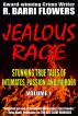 Jealous Rage: Stunning True Tales of Intimates, Passion, and Murder (Volume 1) by R. Barri Flowers