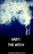 Grey: The Witch by Edwin Betancourt