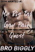 My Big Fat Gay Pain Quest (Dom Wanted #1) by Bro Biggly