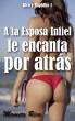 A la Esposa Infiel le Encanta Por Atrás. Rico y Rapidito 5 by Mamita Rica