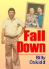 Fall Down by Billy Oxkidd