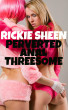 Perverted Anal Threesome by Rickie Sheen