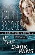If the Dark Wins by Calle J. Brookes