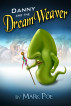 Danny and the DreamWeaver by Rich DiSilvio