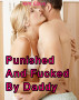 Punished And Fucked By Daddy by Kim Clove