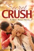 The Secret Crush by Sarah M. Ross