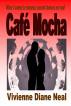 Café Mocha by Vivienne Diane Neal