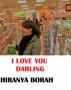 I Love You Darling by Hiranya Borah