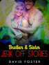 Brother & Sister Jerk Off Stories by David Foster
