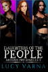Daughters of the People Omnibus Two (Books 3.5, 4, and 5) by Lucy Varna