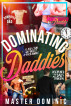 Dominating Daddies: A Dad/Son Gay Incest 4-Pack Bundle by Master Dominic