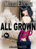 All Grown Up by Olena Electra
