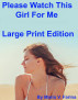Please Watch This Girl For Me Large Print Edition by Mario V. Farina