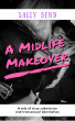 A Midlife Makeover by Sally Bend