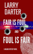 Fair Is Foul and Foul Is Fair by Larry Darter