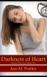 Darkness of Heart by Ann M Pratley