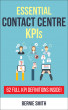 Essential Contact Centre KPIs by Bernie Smith