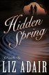 Hidden Spring: A Novella by Liz Adair
