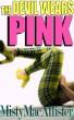 The Devil Wears Pink by Misty MacAllister