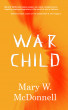 War Child by Mary McDonnell