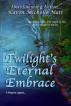 Twilight's Eternal Embrace by Karen Michelle Nutt