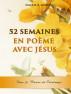 52 Semaines En Poème Avec Jésus: Fleurs De Printemps by Paule M. D. Guezet