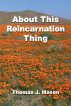 About This Reincarnation Thing by Thomas J. Mason