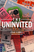 The Uninvited: How I Crashed My Way into Finding Myself by Craig Schmell & Ellis Henican