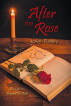 After the Rose by JoAnn Flanery