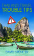 Thailand Travel Trouble Tips by David Spencer