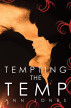Tempting the Temp by Ann Jones