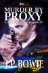 Murder By Proxy by J.P. Bowie