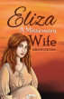 Eliza, A Missionary Wife by Kirsten Refsing