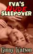 Eva's Nude Sleepover by Ginny Watson