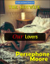 The Hotwife: Our Lovers by Persephone Moore