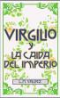 Virgilio y la caida del imperio Vol. 1 by L.M Valdez