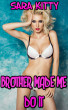 Brother Made Me Do It by Sara Kitty
