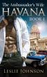 The Ambassador's Wife - Havana (Book 1) by Leslie Johnson