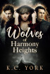 Wolves of Harmony Heights by KimBoo York