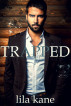 Trapped by Lila Kane