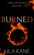 Burned (Keeper of the Flame Book 1) by Lila Kane