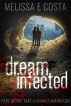 Dream Infected by Melissa E Costa