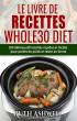 Le Livre De Recettes Whole30 Diet: 100 delicieux30 recettes rapides et faciles pour perde du poids et rester en forme by Ruth Ashwell