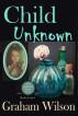 Child Unknown by Graham Wilson