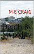Death By Stupidity by Margaret Craig