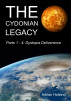 The Cydonian Legacy - Parts 1-4 - Dystopia Deliverance by Adrian Holland